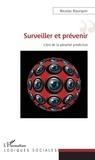 Nicolas Bourgoin - Surveiller et prévenir - L'ère de la pénalité prédictive.