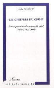 Histoiresdenlire.be Les chiffres du crime - Statistiques criminelles et contrôle social (France, 1825-2006) Image