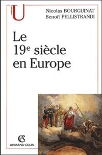 Nicolas Bourguinat et Benoît Pellistrandi - Le 19e siècle en Europe.
