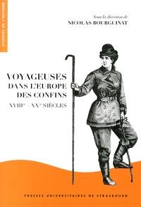 Nicolas Bourguinat - Voyageuses dans l'Europe des confins (XVIIIe-XXe siècles).
