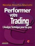 Nicolas Bourhis-Mariotti - Performer votre Trading - L'Analyse Technique pour les pros.