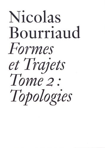 Formes et trajets. Tome 2, Topologies
