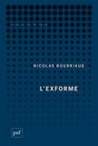 Nicolas Bourriaud - L'exforme - Art, idéologie et rejet.