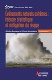 Nicolas Bousquet et Pietro Bernardara - Evénements naturels extrêmes : théorie statistique et mitigation du risque.