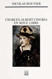 Nicolas Bouvier et Doris Jakubec - Charles-Albert Cingria en roue libre.
