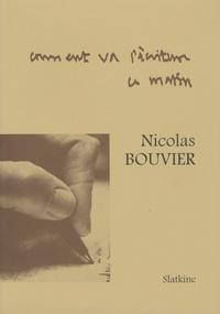 Nicolas Bouvier - Comment va l'écriture ce matin ?.