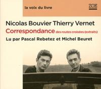 Nicolas Bouvier et Thierry Vernet - Correspondance des routes croisées - Extraits. 1 CD audio