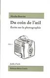 Nicolas Bouvier - Du coin de l'oeil - Ecrits sur la photographie.