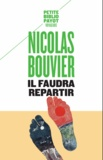 Nicolas Bouvier - Il faudra repartir.