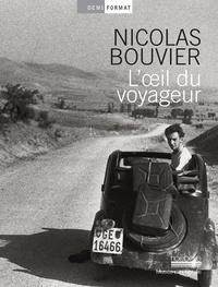 Nicolas Bouvier - L'oeil du voyageur.