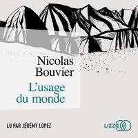 Nicolas Bouvier - L'usage du monde.