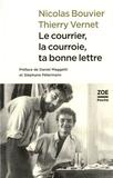 Nicolas Bouvier et Thierry Vernet - Le courrier, la courroie, ta bonne lettre - Lettres extraites de Correspondance des routes croisées, 24 octobre 1954 - 11 mars 1955.