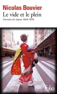 Nicolas Bouvier - Le vide et le plein - Carnets du Japon 1964-1970.