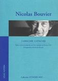 Nicolas Bouvier et Doris Jakubec - Nicolas Bouvier - S'arracher, s'attacher.