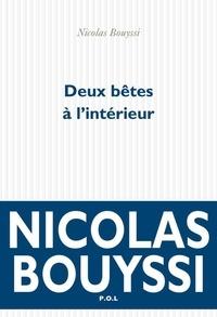 Nicolas Bouyssi - Deux bêtes à l'intérieur.