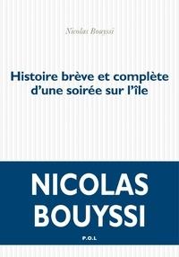 Nicolas Bouyssi - Histoire brève et complète d'une soirée sur l'île.