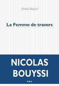 Nicolas Bouyssi - La femme de travers.