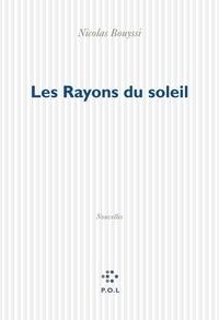 Nicolas Bouyssi - Les Rayons du soleil.