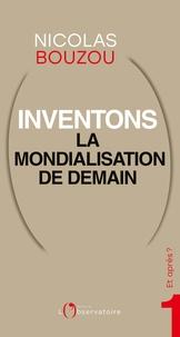 Nicolas Bouzou - Et Après ? #1 Inventons la mondialisation de demain.