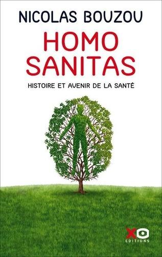 Homo Sanitas. Histoire et avenir de la santé