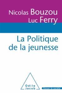 Nicolas Bouzou et Luc Ferry - Politique de la jeunesse (La).