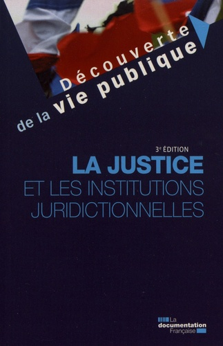 La justice et les institutions juridictionnelles 3e édition