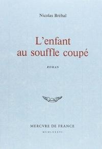 Nicolas Bréhal - L'enfant au souffle coupé.