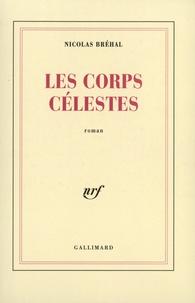 Nicolas Bréhal - Les corps célestes.