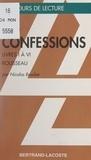 Nicolas Brucker et Alain Boissinot - Les Confessions, I-IV, de Jean-Jacques Rousseau.