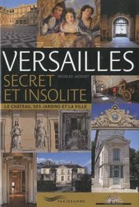 Versailles secret et insolite - Le château, ses jardins et la ville.pdf