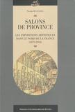 Nicolas Buchaniec - Salons de province - Les expositions artistiques dans le nord de la France (1870-1914).
