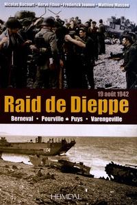 Nicolas Bucourt et Hervé Fihue - Raid de Dieppe (19 août 1942) - Berneval, Pourville, Puys, Varengeville.