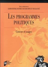 Nicolas Bué et Karim Fertikh - Les programmes politiques - Genèses et usages.