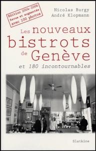 Nicolas Burgy et André Klopmann - Les nouveaux bistrots de Genève et 180 incontournables.