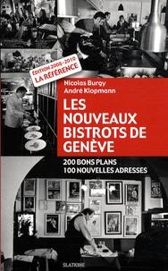 Nicolas Burgy et André Klopmann - Les nouveaux bistrots de Genève - 200 bons plans, 100 nouvelles adresses.