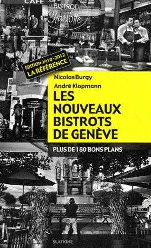 Nicolas Burgy - Les nouveaux bistrots de Genève - Plus de 180 bons plans.