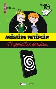 Nicolas Buté - Aristide Petipoix et l'application diabolique.