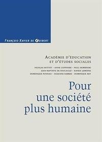 Nicolas Buttet et Anne Coffinier - Pour une société plus humaine.