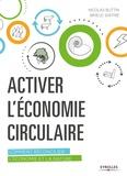 Nicolas Buttin et Brieuc Saffré - Activer l'économie circulaire - Comment réconcilier l'économie et la nature.