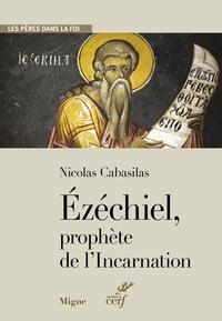 Nicolas Cabasilas - Ezechiel, prophète de l'incarnation.