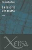 Nicolas Cacheux - La révolte des muets.