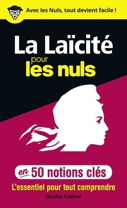 Nicolas Cadène - 50 notions clés sur la laïcité pour les nuls.