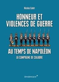 Nicolas Cadet - Honneur et violences de guerre au temps de Napoléon - La campagne de Calabre.