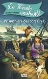 Nicolas Campbell et  Prince Gigi - Le Miroir enchanté Tome 1 : Prisonnière des corsaires.