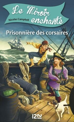 Le Miroir enchanté Tome 1 Prisonnière des corsaires
