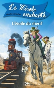 Nicolas Campbell et  Prince Gigi - Le Miroir enchanté Tome 2 : L'étoile du shérif.