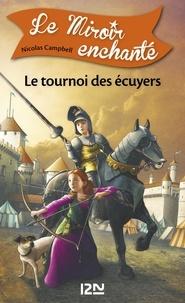 Nicolas Campbell et  Prince Gigi - Le Miroir enchanté Tome 3 : Le tournoi des écuyers.