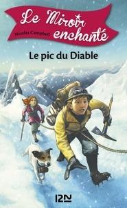Nicolas Campbell et  Prince Gigi - Le Miroir enchanté Tome 4 : Le pic du diable.
