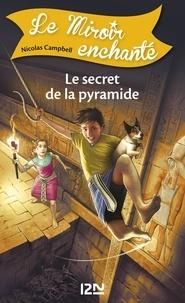 Nicolas Campbell - Le Miroir enchanté Tome 6 : Le secret de la pyramide.