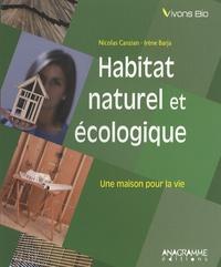 Nicolas Canzian et Irène Barja - Habitat naturel et écologique - Une maison pour la vie.